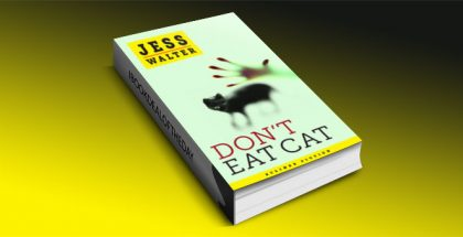 """$0.99 """"Don't Eat Cat by Jess Walter"""