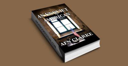 AN UNQUIET AMERICAN by AFN Clarke