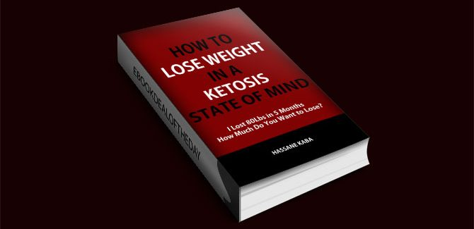 How to Lose Weight in a Ketosis State of Mind by Hassane Kaba