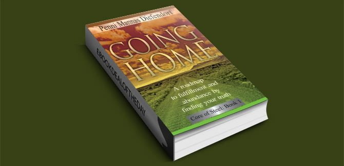 """Free! """"Going Home: A roadmap to fulfillment and abundance"""" by Penni Mannas Diefendorf"""