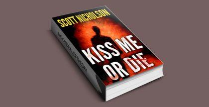 "Kiss Me or Die"" by Scott Nicholson"