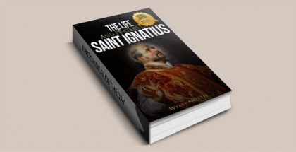 "The Life and Prayers of Saint Ignatius of Loyola"" by Wyatt North"