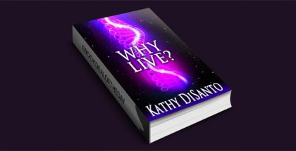 Why Live by Kathy DiSanto