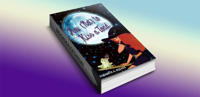 How (Not) to Kiss a Toad by Elizabeth A Reeves