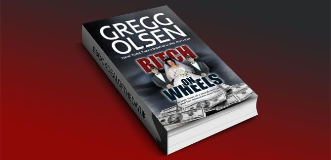 Bitch on Wheels by Gregg Olsen