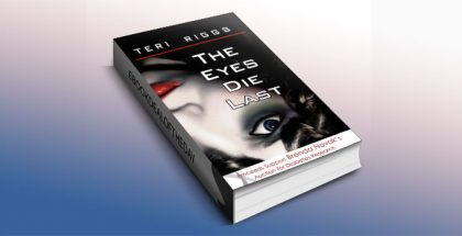 The Eyes Die Last by Teri Riggs