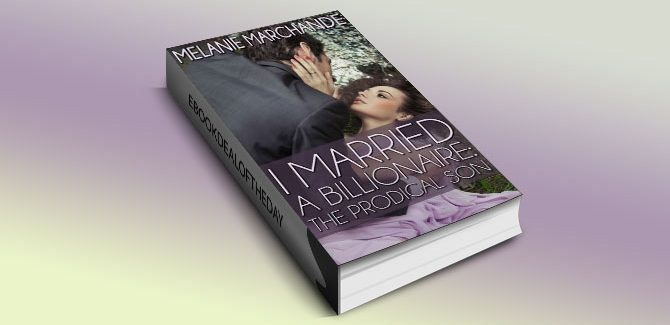 I Married a Billionaire: The Prodigal Son by Melanie Marchande
