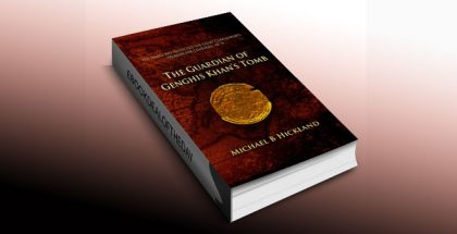 The Guardian of Genghis Khan's Tomb by Michael B. Hickland