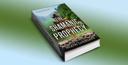 The Shamanic Prophecy by Heath Shedlake