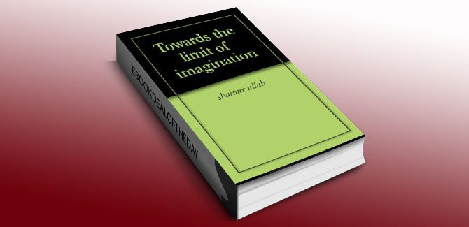 Towards the Limit of Imagination by Shainur Ullah