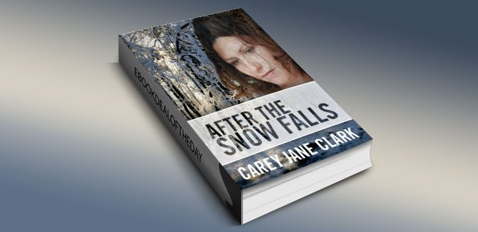 After the Snow Falls by Carey Jane Clark
