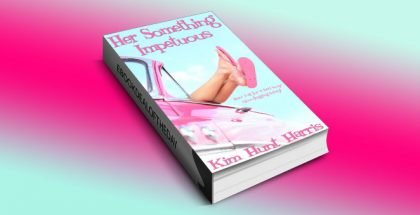 Her Something Impetuous by Kim Hunt Harris