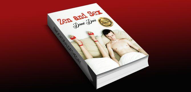 Zen and Sex (a Romantic Comedy) by Dermot Davis