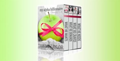 "an adult romance nook boxed set ""My Alpha Billionaire, A New Adult romance"" by Tawny Taylor"