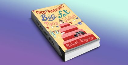 "humor fiction ebook ""Coco Pinchard's Big Fat Tipsy Wedding: A Funny Feel-Good Romantic Comedy"" by Robert Bryndza"
