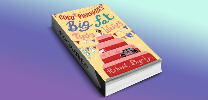 humor fiction ebook Coco Pinchard's Big Fat Tipsy Wedding: A Funny Feel-Good Romantic Comedy by Robert Bryndza