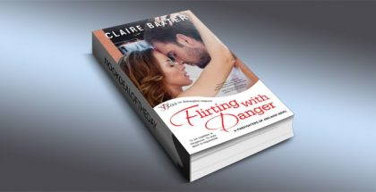 contemporary romance, Flirting with Danger by Claire Baxter