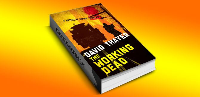 crime fiction & thriller with kindle THE WORKING DEAD (Detective DiPino Thriller) by David Thayer