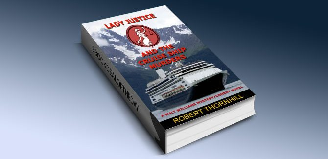 murder and mystery kindle book Lady Justice and the Cruise Ship Murders: by Robert Thornhill