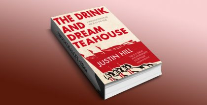 "a literary fiction kindle book ""The Drink and Dream Teahouse"" by Justin Hill"