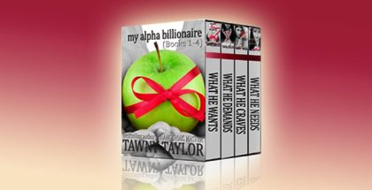 """Boxed Set: My Alpha Billionaire, A New Adult romance"" by Tawny Taylor"