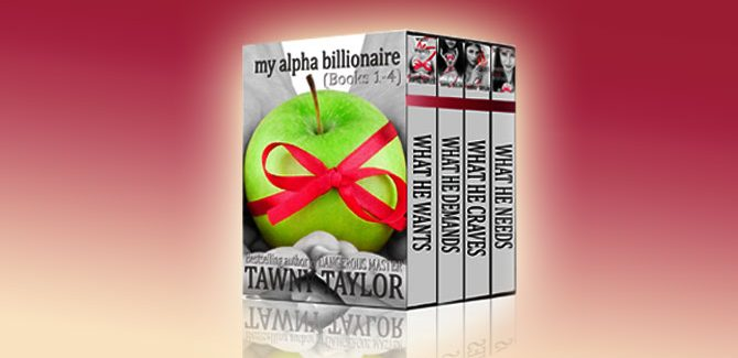 Boxed Set: My Alpha Billionaire, A New Adult romance by Tawny Taylor
