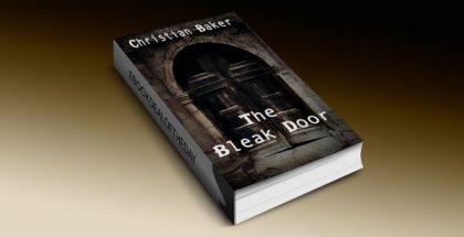 """The Bleak Door: a science fiction thriller novel"" by Christian Baker"