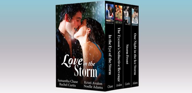 a romance boxed set Love in the Storm (bundle of four contemporary romances) by Samantha Chase, Kristi Avalon, Rachel Curtis, Noelle Adams