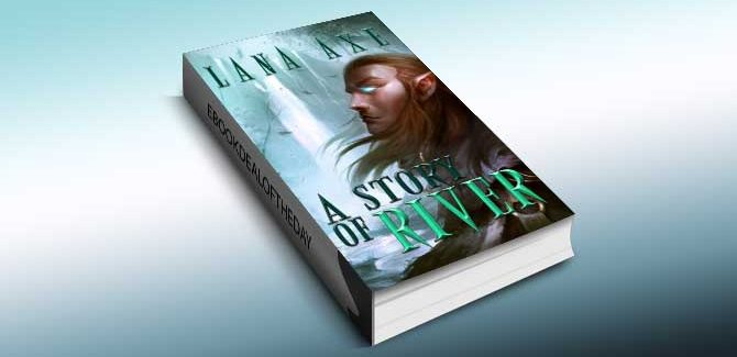 a fantasy & adventure fiction ebook A Story of River by Lana Axe