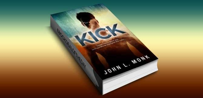 a mystery & thriller kindle book Kick by John L. Monk