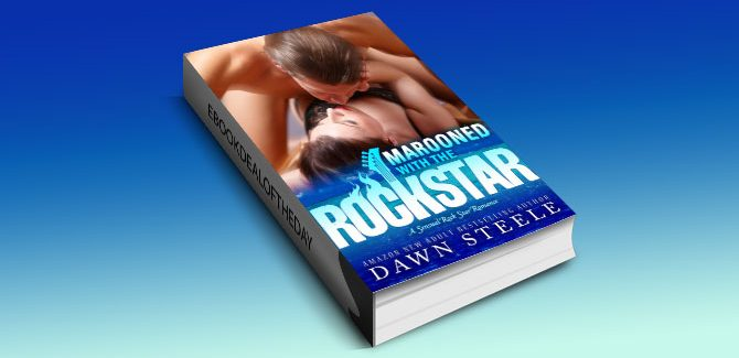 a rockstar contemporary romance ebook, Marooned with the Rock Star by Dawn Steele