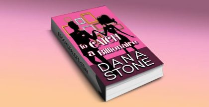 "a romance kindle book ""To Catch a Billionaire"" by Dana Stone"