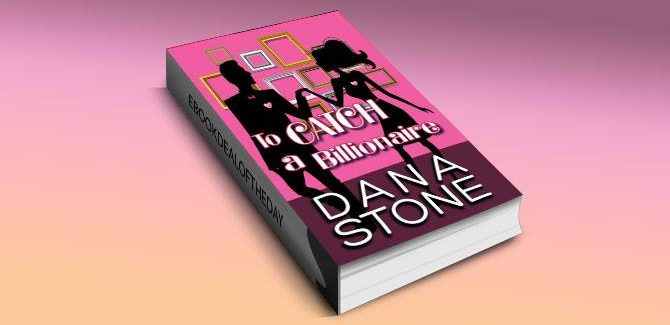a romance kindle book To Catch a Billionaire by Dana Stone