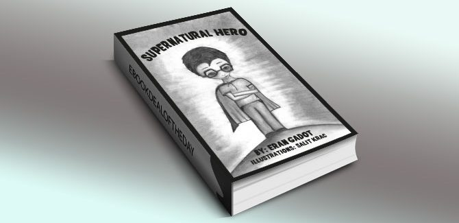 a children's fiction ebook Supernatural Hero by Eran Gadot
