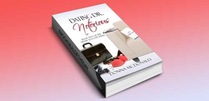 a humorous romance kindle book Dating Dr. Notorious by Donna McDonald