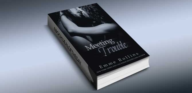 a romance kindle book Meeting Trouble by Emme Rollins