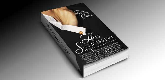 a romance boxed set with kindle The His Submissive Series Complete Collection by Ava Claire