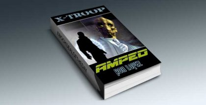 "a science fiction ebook ""Amped (X-Troop)"" by Rob Lopez"
