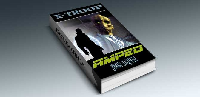 a science fiction ebook Amped (X-Troop) by Rob Lopez