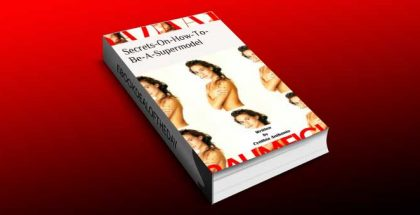 "selfhelp & how-to kindle book ""Secrets-On-How-To-Be-A-Supermodel"" by Cynthia Anthonio"
