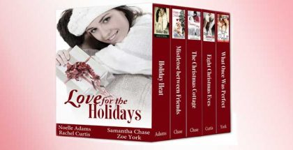 "a contemporary romance christmas bundle ""Love for the Holidays (five book Christmas bundle)"" by Noelle Adams, Samantha Chase, Rachel Curtis, Zoe York"