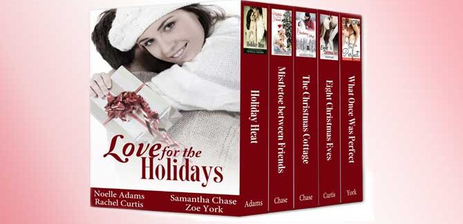 a contemporary romance christmas bundle Love for the Holidays (five book Christmas bundle) by Noelle Adams, Samantha Chase, Rachel Curtis, Zoe York