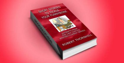 "a humor fiction kindle book ""Short Stories To Tickle Your Funnybone"" by Robert Thornhill"