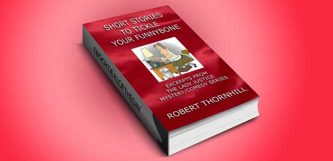 a humor fiction kindle book Short Stories To Tickle Your Funnybone by Robert Thornhill