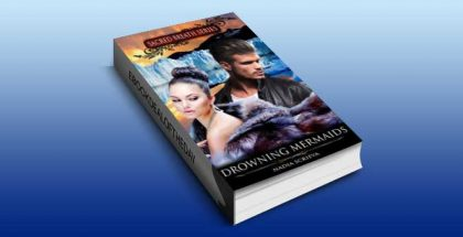 "a paranormal romance, scifi & fantasy ebook ""Drowning Mermaids"" by Nadia Scrieva"