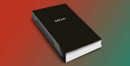 "a realistic romantic fiction ebook ""3:53 a.m.: Book 1"" by Nocomus Columbus"