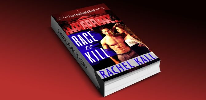 a romantic suspense ebook Race to Kill (A Love and Scandal Novel) by Rachel Kall