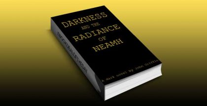"a scifi, thriller ebook ""Darkness and the Radiance of Neamh"" by John Griffin"
