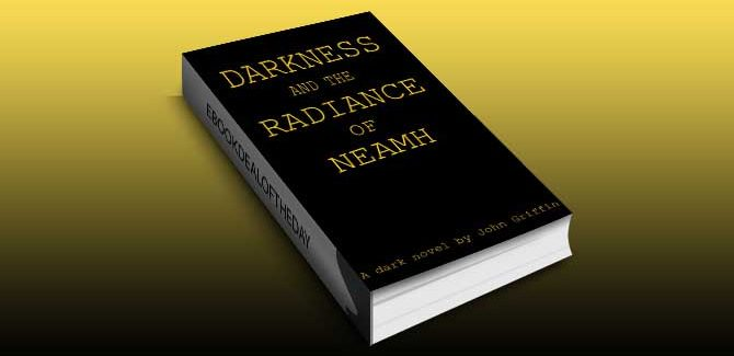 a scifi, thriller ebook Darkness and the Radiance of Neamh by John Griffin