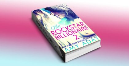 "coming of age contemporary romance ebook ""My Rockstar Billionaire 2"" by Amy Aday"